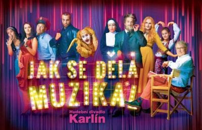 JAK SE DĚLÁ MUZIKÁL v Hudebním divadle Karlín – nová muzikálová revue
