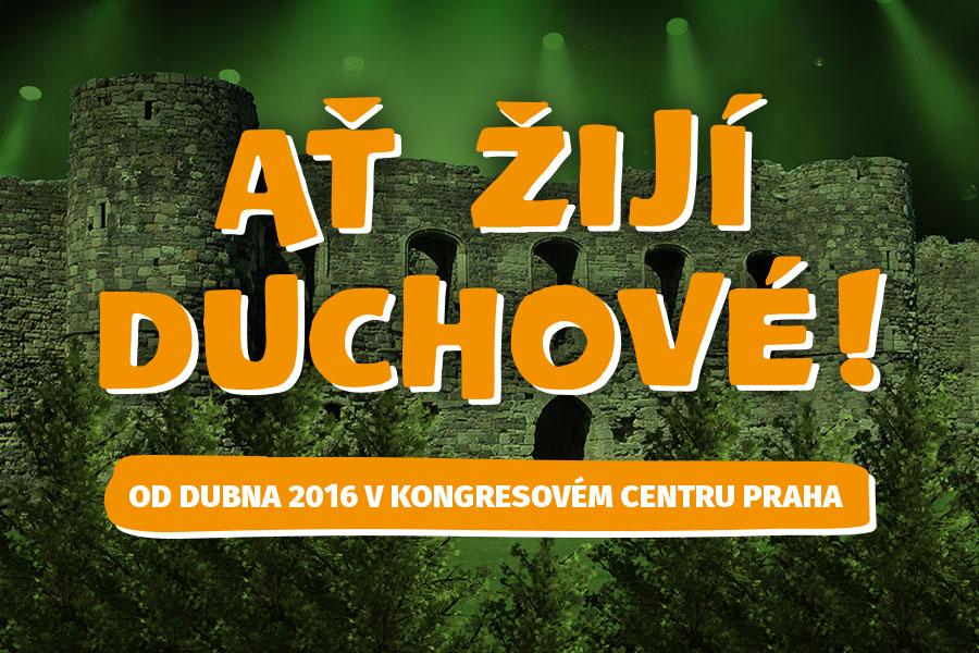 V Kongresovém centru Praha ožije legendární pohádka AŤ ŽIJÍ DUCHOVÉ